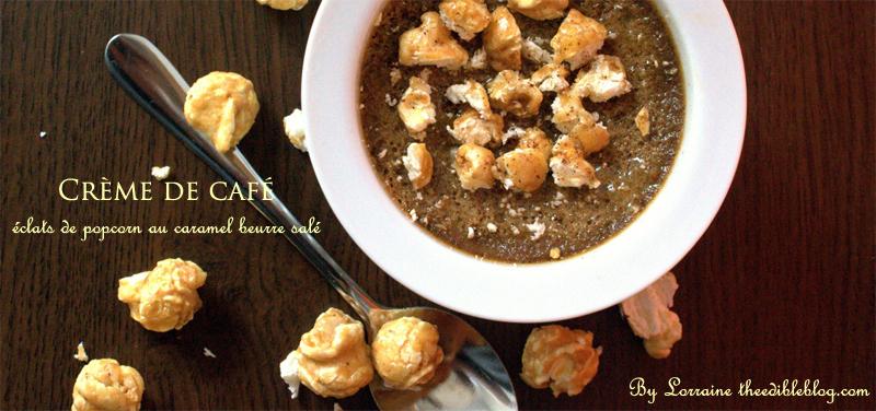 Délicieuse crème de café aux éclats de popcorn caramel beurre salé
