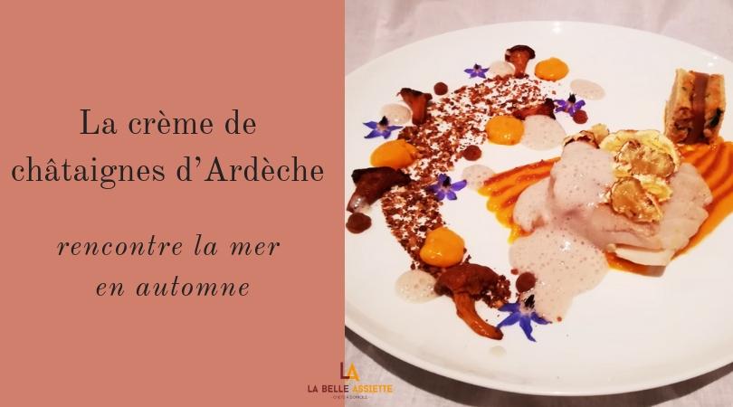 La crème de châtaignes d'Ardèche rencontre la mer